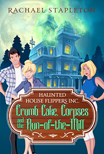 Halloween Home Haunters (Crumb Cake, Corpses and the Run of the Mill: A Bohemian Lake Cozy)