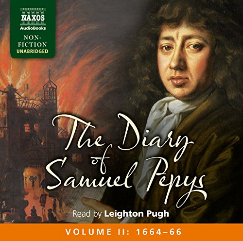 The Diary of Samuel Pepys, Volume II: 1664 - 1666 by Naxos AudioBooks