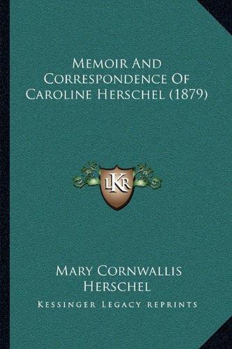 Memoir And Correspondence Of Caroline Herschel (1879) pdf