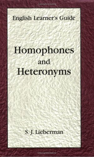 Homophones and Heteronyms