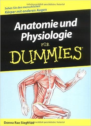 Anatomie und Physiologie für Dummies: Amazon.de: Donna Rae Siegfried ...