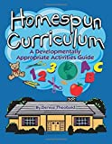 Homespun Curriculum: A Developmentally Appropriate Activities Guide by Theobald Denise (1998-01-01) Paperback