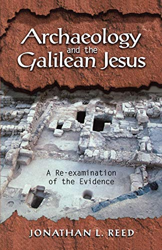 Archaeology and the Galilean Jesus: A Re-examination of...