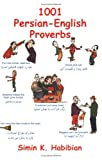 1001 Persian-English Proverbs, Simin K. Habibian, 1588140210