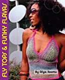 Get Your Crochet On! Fly Tops & Funky Flavas
