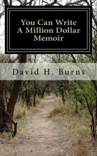 Book: You Can Write A Million Dollar Memoir by David H Burns
