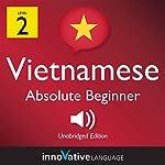Learn Vietnamese - Level 2: Absolute Beginner Vietnamese, Volume 1: Lessons 1-25 |  Innovative Language Learning LLC