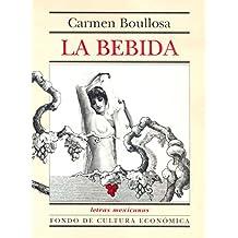 La bebida (Letras Mexicanas) (Spanish Edition)