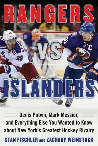 Download Rangers vs. Islanders: Denis Potvin, Mark Messier, and Everything Else You Wanted to Know about New York's Greatest Hockey Rivalry pdf epub