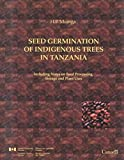 img - for Seed Germination of Indigenous Trees in Tanzania: Including Notes on Seeds Processing and Storage, and Plant Uses book / textbook / text book