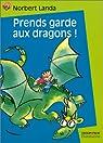 Prends garde aux dragons ! par Landa