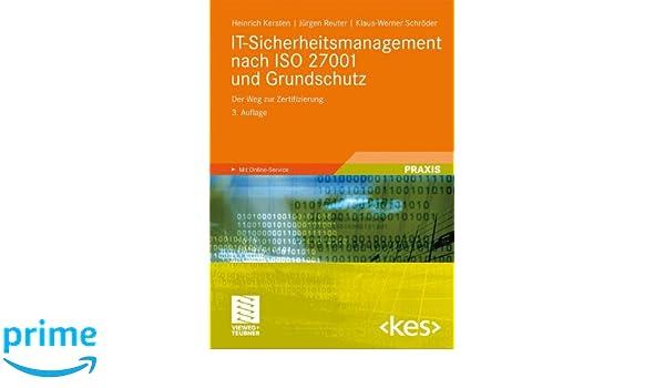 IT-Sicherheitsmanagement nach ISO 27001 und Grundschutz: Der Weg zur ...