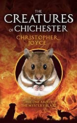 The Creatures of Chichester: The one about the mystery blaze (Volume 2)