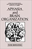 Aphasia and Brain Organization, Ivar Reinvang, 0306419750