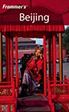Front cover for the book Frommer's Complete Guide: Beijing by Graeme Smith