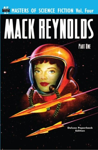 Read Online Masters of Science Fiction, Vol. Four:  Mack Reynolds, Part One pdf