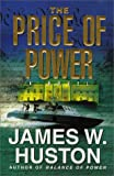 The Price of Power, James W. Huston, 0688159184