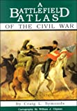 img - for A Battlefield Atlas of the Civil War book / textbook / text book
