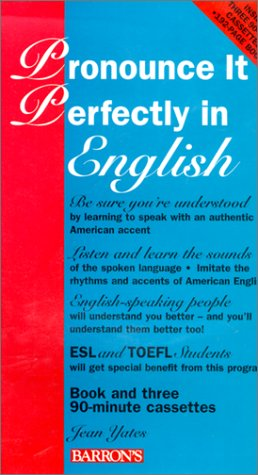 Pronounce It Perfectly in English (Pronounce It Perfectly In/Book and 3 Audio Cassettes)