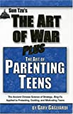 Sun Tzu's the Art of War Plus Parenting Teens, Gary Gagliardi and Sun-Tzu, 1929194161