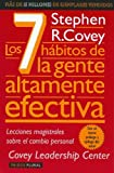Los 7 Habitos de la Gente Altamente Efectiva: La Revolucion Etica en la Vida Cotidiana y en la Empresa (Spanish Edition)