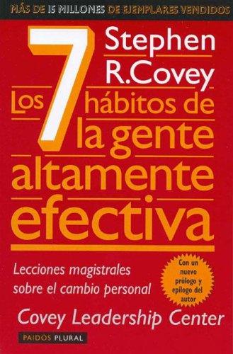 Los 7 Habitos de la Gente Altamente Efectiva: La Revolucion Etica en la Vida Cotidiana y en la Empresa (Spanish Edition) by Ediciones Paidos Iberica