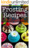 Frosting Recipes: The Ultimate Guide
