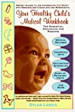 Your Healthy Child's Medical Workbook, Dylan Landis, 0425159825