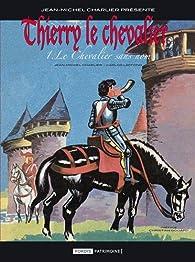 Thierry le chevalier, Tome 1 : Le chevalier sans nom par Jean-Paul Gratias