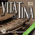 Vita di Tina 20 | Silvio Maestranzi