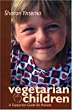 Vegetarian Children, Sharon K. Yntema, 0935526226