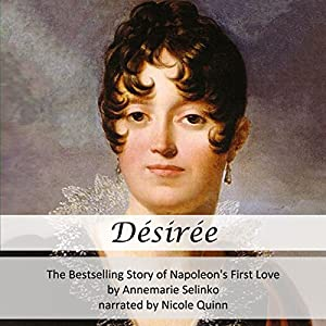 Desiree: The Bestselling Story of Napoleon's First Love Hörbuch
