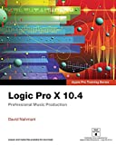 img - for Logic Pro X 10.4 - Apple Pro Training Series: Professional Music Production book / textbook / text book