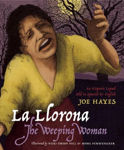 La Llorona / The Weeping Woman (English and Spanish Edition) (Halloween Characters For Women)