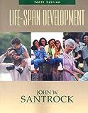 Life-Span Development, John W. Santrock, 0072967390