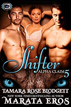 Shifter (Alpha Claim 5): New Adult Paranormal Romance by [Blodgett, Tamara Rose, Eros, Marata]