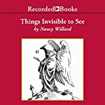 Things Invisible to See | Nancy Willard