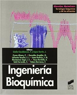 Ingeniería bioquímica Ciencias químicas. Tecnología bioquímica y de ...