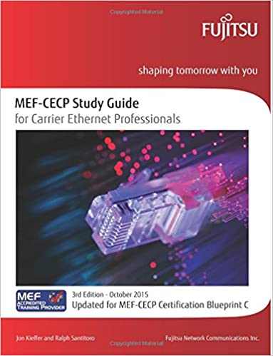 Book MEF-CECP Study Guide for Carrier Ethernet Professionals: Updated for MEF-CECP Certification Blueprint C