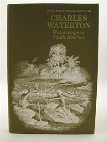 Wanderings in South America (Oxford English memoirs and travels)