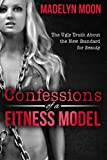 Confessions of a Fitness Model: The Ugly Truth about the New Standard for Beauty