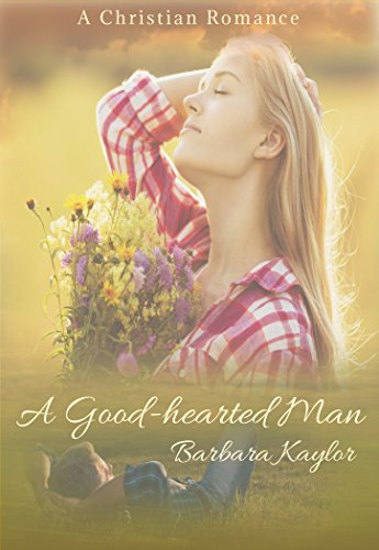 A Good-Hearted Man by [Kaylor, Barbara]