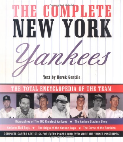 The Complete New York Yankees: The Total Encyclopedia of the Team ebook