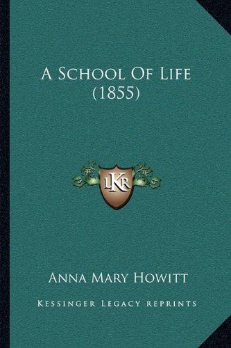 Read Online A School Of Life (1855) pdf