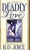 Deadly Love, Brenda Joyce, 0312977670