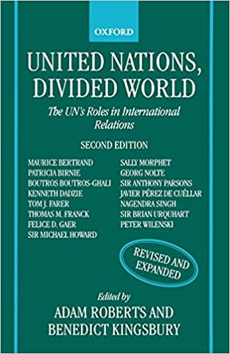 United Nations, Divided World: The U N 's Roles in International