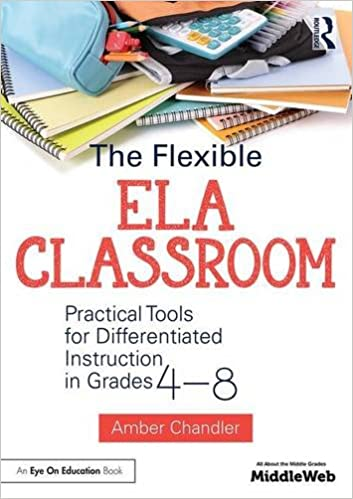 The Flexible Ela Classroom Practical Tools For Differentiated