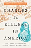 Charles I's Killers in America: The Lives and Afterlives of Edward Whalley and William Goffe
