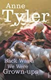 Front cover for the book Back When We Were Grownups by Anne Tyler