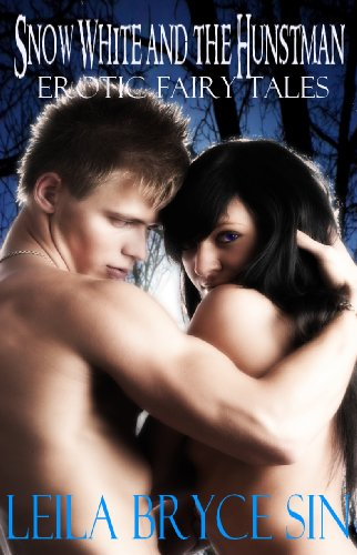 Snow White and the Huntsman (Erotic Fairy Tales Book 3)